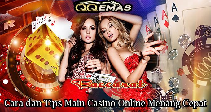 Cara dan Tips Main Casino Online Menang Cepat