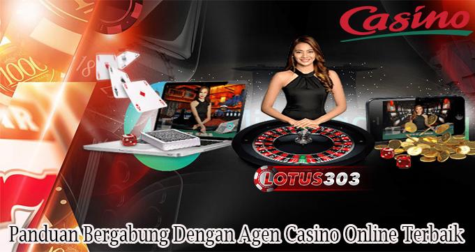 Panduan Bergabung Dengan Agen Casino Online Terbaik