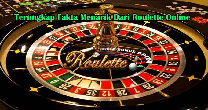 Terungkap Fakta Menarik Dari Roulette Online