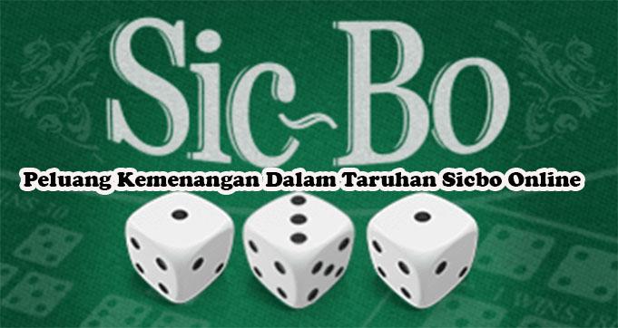 Peluang Kemenangan Dalam Taruhan Sicbo Online